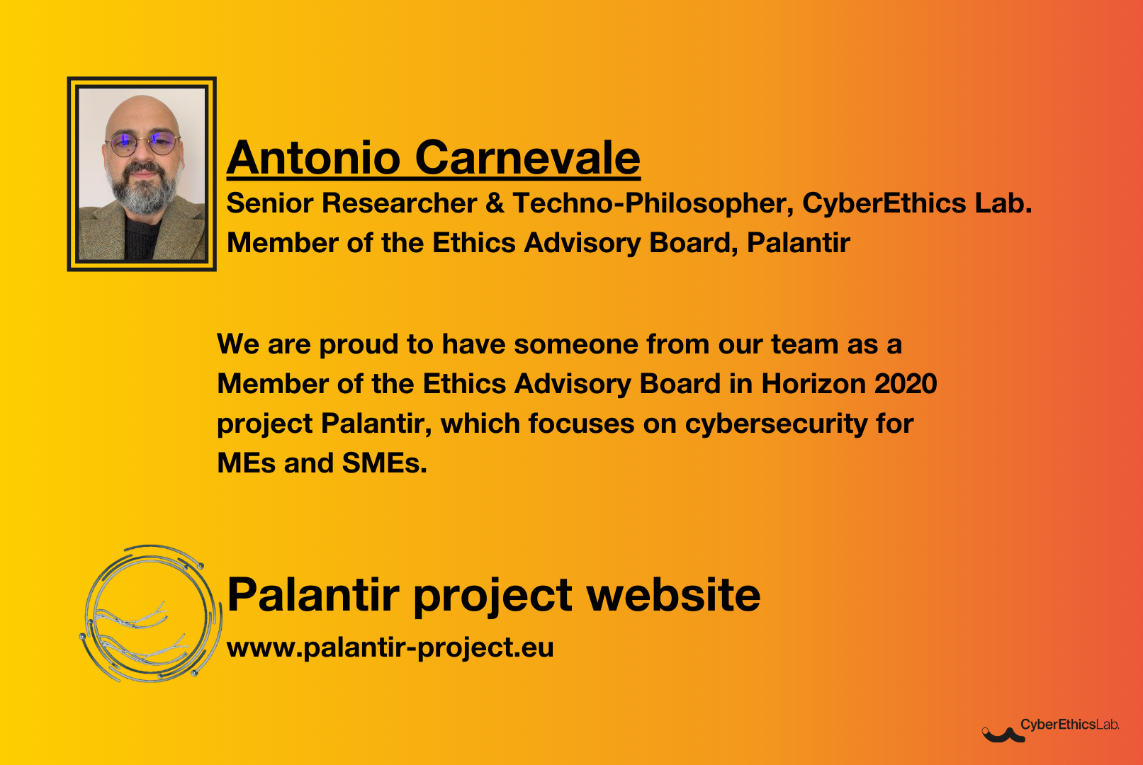 Antonio Carnevale, Senior Researcher and Techno-Philosopher at CyberEthics Lab., is shown against a yellow-orange background in an announcement of his participation in the Ethics Advisory Board in the Palantir project.